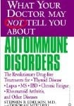 What your doctor may not tell you about autoimmune disease