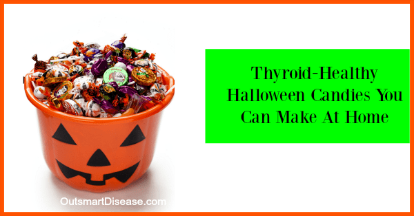 Thyroid Healthy Halloween Candies