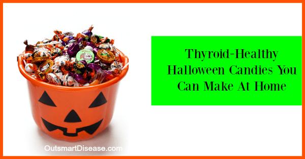 Thyroid Healthy Halloween Candies