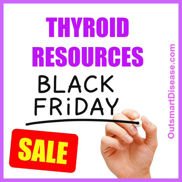 Thyroid Resources Black Friday