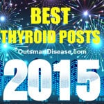Saying Goodbye: Best Thyroid Posts Of 2015