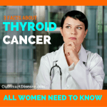 3 Facts About Thyroid Cancer All Women Need To Know