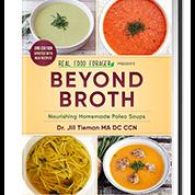 Beyond Broth
