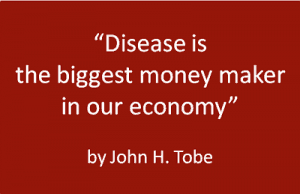 Disease is a money maker