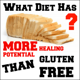 What diet has more healing potential than gluten-free