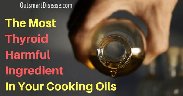 Thyroid Harmful Cooking Oils