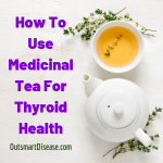Medicinal Tea For Thyroid